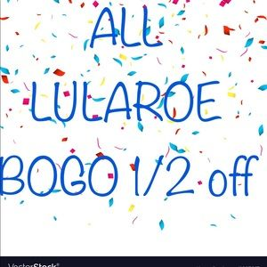 ALL LULAROE BUY ONE GET ONE HALF PRICE